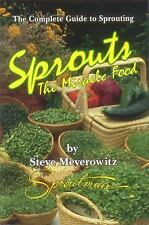 Sprouts The Miracle Food by Steve Meyerowitz How to Grow NEW Paperback WT10209