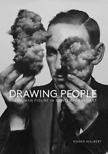 Drawing People : The Human Figure in Contemporary Art (2015, Paperback)