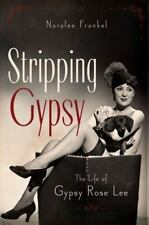 STRIPPING GYPSY The Life of Gypsy Rose Lee Noralee Frankel hardcover EXCELLENT