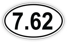7.62 Oval Vinyl Decal / Sticker Gun Rights Laws Euro Bumper Label AK47 AK-47 762