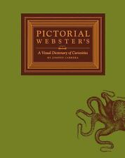 Pictorial Webster's: A Visual Dictionary of Curiosities by Carrera, John M.