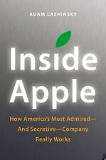 Inside Apple: How America's Most Admired--and Secretive--Company Really Works, L