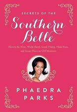 Secrets of the Southern Belle: How to Be Nice, Work Hard, Look Pretty, Have Fun,