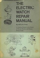 The Electric Watch Repair Manual * CDROM * PDF * Henry Fried