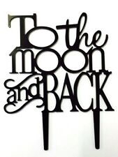 To The Moon and Back Anniversary Wedding Bday Cake Topper Party Decoration Sign