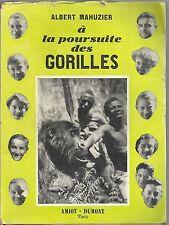 ALBERT MAHUZIER : A LA POURSUITE DES GORILLES_AMIOT - DUMONT 1952_PRIMA EDIZIONE