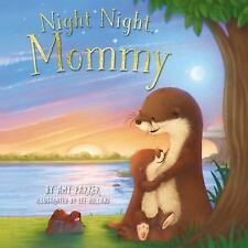 Night Night, Mommy by Amy Parker (2016, Board Book)