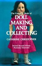 The Complete Book of Doll Making and Collecting Christopher, Catherine Paperbac