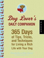Dog Lover's Daily Companion: 365 Days of Tips, Tricks, and Techniques for Living