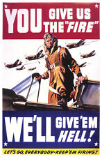 "WWII Motivational Pilot Poster - ""You Give Us The Fire - We'll Give 'Em Hell!"""