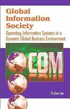 Global Information Society: Operating Information Systems in a Dynamic Global Bu