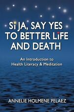 Si Ja, Say Yes to Better Life and Death: An Introduction to Health Literacy & Me