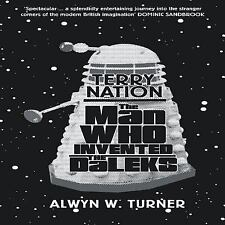 Terry Nation: The Man Who Invented the Daleks, , Turner, Alwyn W., Very Good, 20