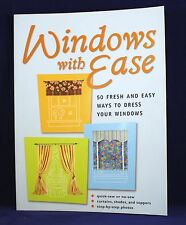 Windows with Ease, 50 Fresh and Easy Ways To Dress Your Windows