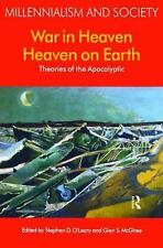 War in Heaven/Heaven on Earth: Theories of the Apocalyptic (Millennialism and ..