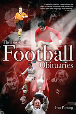 The Book of Football Obituaries - 250 Obituaries from The Independent newspaper