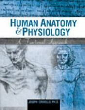 Human Anatomy AND Physiology: A Functional Approach