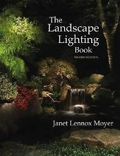 The Landscape Lighting Book by Janet Lennox Moyer