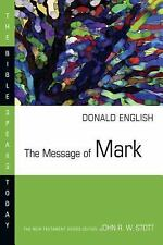 The Message of Mark (Bible Speaks Today) by English, Donald