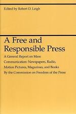 A Free and Responsible Press : A General Report on Mass Communication -...