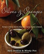 Olives and Oranges : Recipes and Flavor Secrets from Italy, Spain, Cyprus,...
