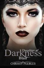 Daughters of Darkness: Blair - Part 1 by Chrissy Peebles (2016, Paperback)