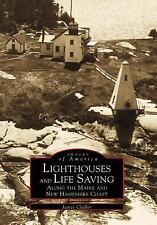 Images of America Ser.: Lighthouses and Lifesaving along the Maine and New...