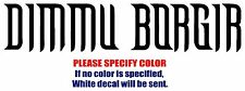 DIMMU BORGIR Band Rock Music JDM Vinyl Decal Car Sticker Window bumper Laptop 7""