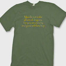Meddle Not In The Affairs Of Dragons For You Are Crunchy funny Tee Shirt