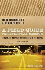 A Field Guide for Everyday Mission : 30 Days and 101 Ways to Demonstrate the...