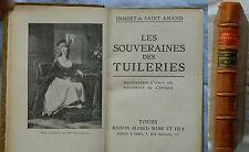 H/ Imbert de Saint-Amand LES SOUVERAINES DES TUILERIES 1931 Mame (rare)