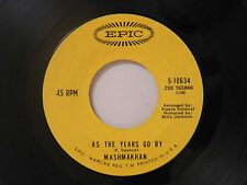Mashmakhan 45 AS THE YEARS GO BY / DAYS WHEN WE ARE FREE~Epic VG TO VG+