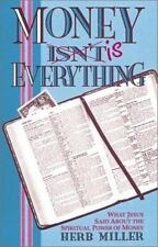 Money is Everything: What Jesus Said about the Spiritual Power of Money by Mill