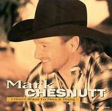 Mark Chesnutt - I Dont Want To Miss A Thing (1998) - Used - Compact Disc