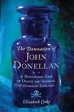 THE DAMNATION OF JOHN DONELLAN by Elizabeth Cooke  (HARDCOVER) NEW
