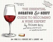 ESSENTIAL SCRATCH & SNIFF GUIDE TO BECOMING A WINE EXPERT Richard Betts NEW