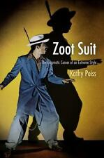 Zoot Suit: The Enigmatic Career of an Extreme Style by Peiss, Kathy