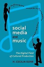 social media and music: The Digital Field of Cultural Production (Digital Format