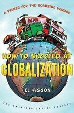How to Succeed at Globalization: A Primer for Roadside Vendors (American Empire