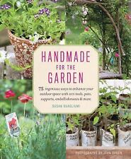 Handmade for the Garden : 75 Ingenious Ways to Enhance Your Outdoor Space - NEW