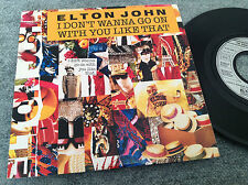 "7"" ELTON JOHN I DON'T WANNA GO ON WITH YOU LIKE THAT  FRANCE."