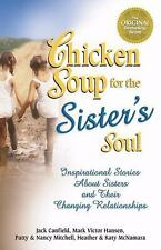 Chicken Soup for the Sister's Soul:  Inspirational Stories About Sisters and The