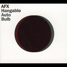 Hangable Auto Bulb [Edited] by AFX (Aphex Twin)/Aphex Twin (CD, Oct-2005, Warp)