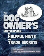 The Dog Owner's Encyclopedia of Helpful Hints and Trade Secrets : 2,000+...