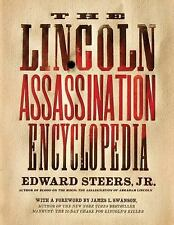 The Lincoln Assassination Encyclopedia by Edward, Jr. Steers (2010, Paperback)