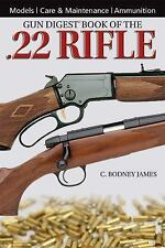 Gun Digest Book of the .22 Rifle by James *Models / Care / Maintenance / Ammo