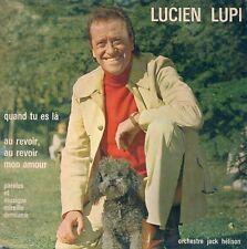 EP 2 TITRES --LUCIEN LUPI--QUAND TU ES LA / AU REVOIR MON AMOUR