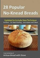 28 Popular No-Knead Breads : From the Kitchen of Artisan Bread with Steve...