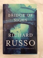 Richard RUSSO• Bridge Of Sighs (2007 Hardcover) First Edition/1st Printing  VF+