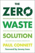 The Zero Waste Solution: Untrashing the Planet One Community at a Time, Connett